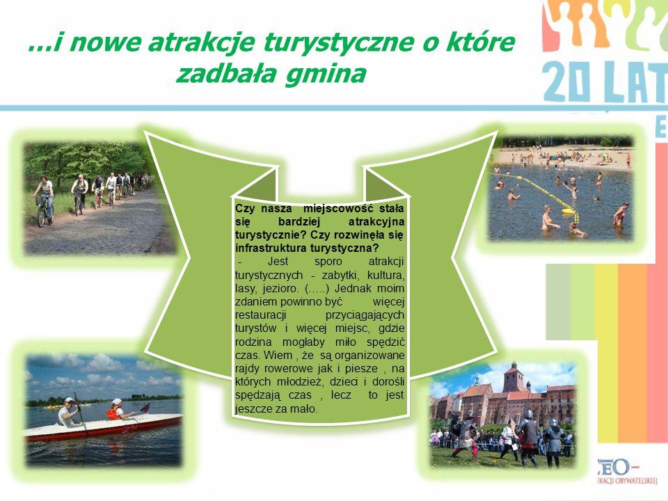 …i nowe atrakcje turystyczne o które zadbała gmina Czy nasza miejscowość stała się bardziej atrakcyjna turystycznie.