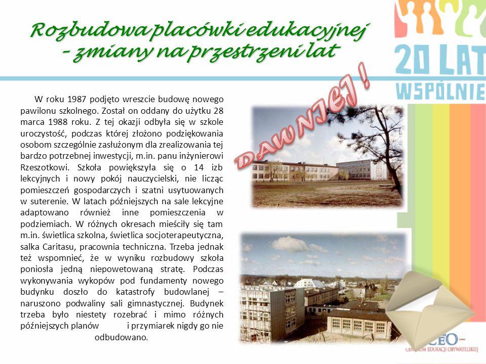 W roku 1987 podjęto wreszcie budowę nowego pawilonu szkolnego.