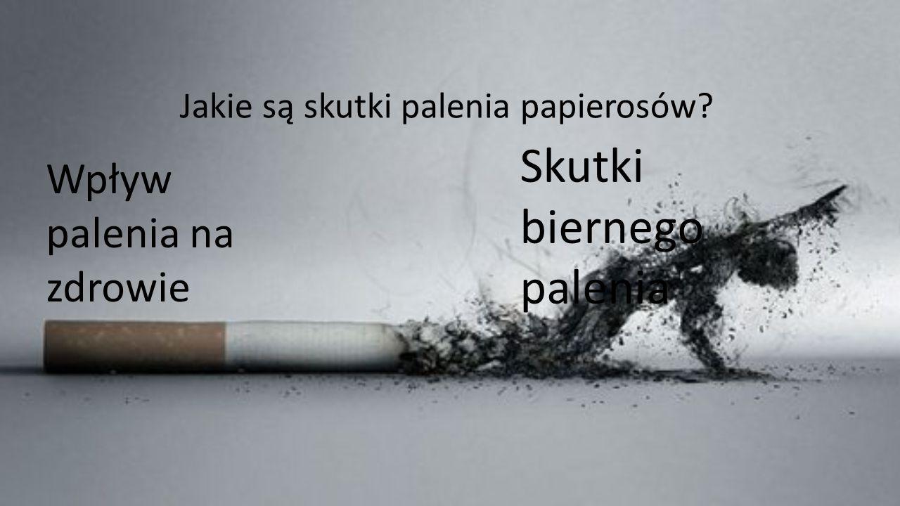 Wpływ palenia na zdrowie Papieros to nie tylko nikotyna.