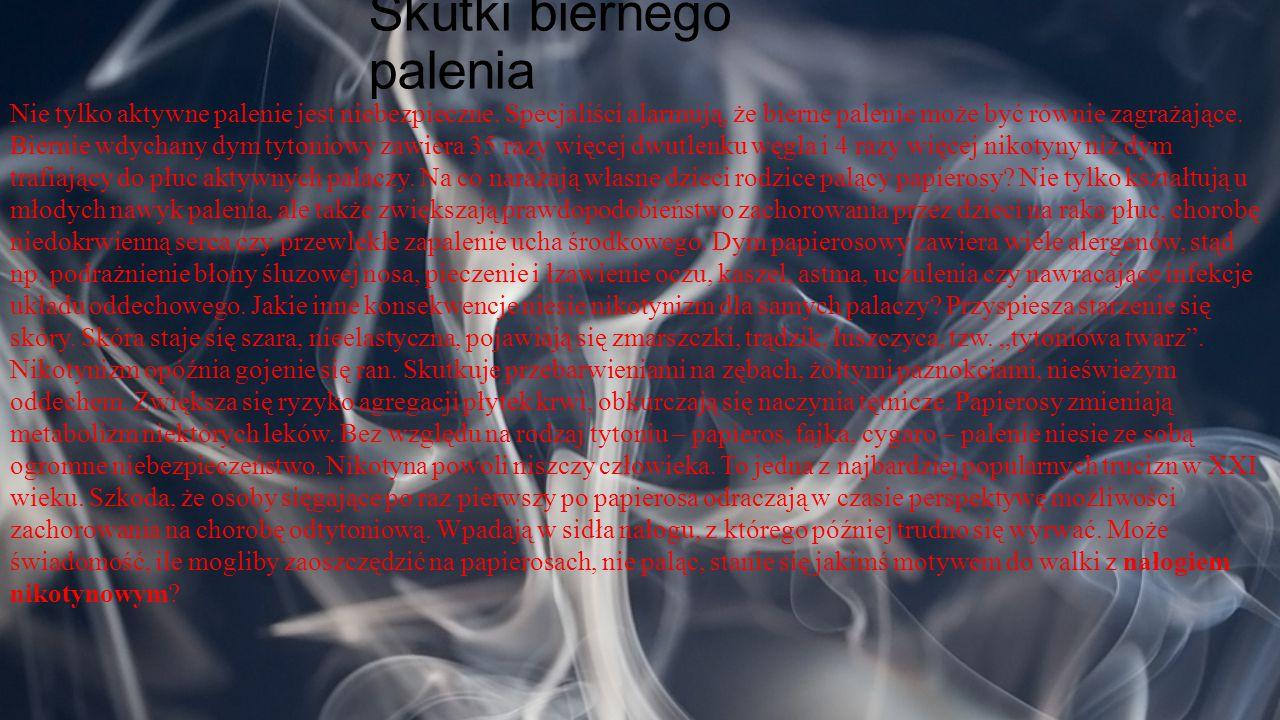 Skutki biernego palenia Nie tylko aktywne palenie jest niebezpieczne. Specjaliści alarmują, że bierne palenie może być równie zagrażające. Biernie wdy