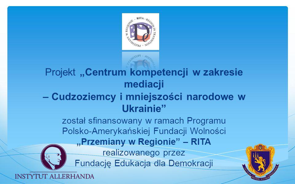 """Projekt """"Centrum kompetencji w zakresie mediacji – Cudzoziemcy i mniejszości narodowe w Ukrainie"""" został sfinansowany w ramach Programu Polsko-Ameryka"""