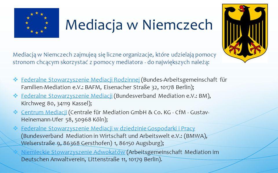Mediacją w Niemczech zajmujeą się liczne organizacje, które udzielają pomocy stronom chcącym skorzystać z pomocy mediatora - do największych należą: 