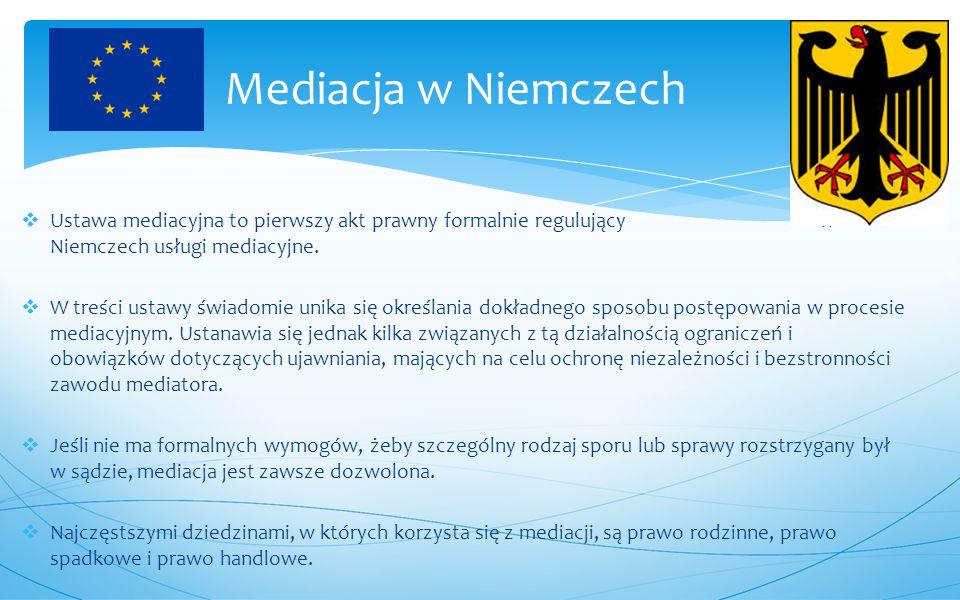  Ustawa mediacyjna to pierwszy akt prawny formalnie regulujący w Niemczech usługi mediacyjne.  W treści ustawy świadomie unika się określania dokład