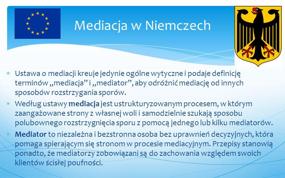 """ Ustawa o mediacji kreuje jedynie ogólne wytyczne i podaje definicję terminów """"mediacja"""" i """"mediator"""", aby odróżnić mediację od innych sposobów rozst"""