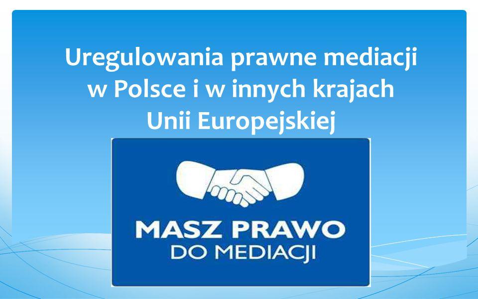 Uregulowania mediacji w prawie Unii Europejskiej Unia Europejska Decyzja Ramowa Rady Unii Europejskiej (2001/220/WSiSW) z 15 marca 2001 r.