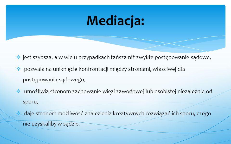  Umowy o mediację (mediacja pozasądowa)  Postanowienia sądu kierującego do mediacji (mediacja ze skierowania sądu).