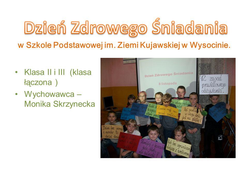 w Szkole Podstawowej im. Ziemi Kujawskiej w Wysocinie.