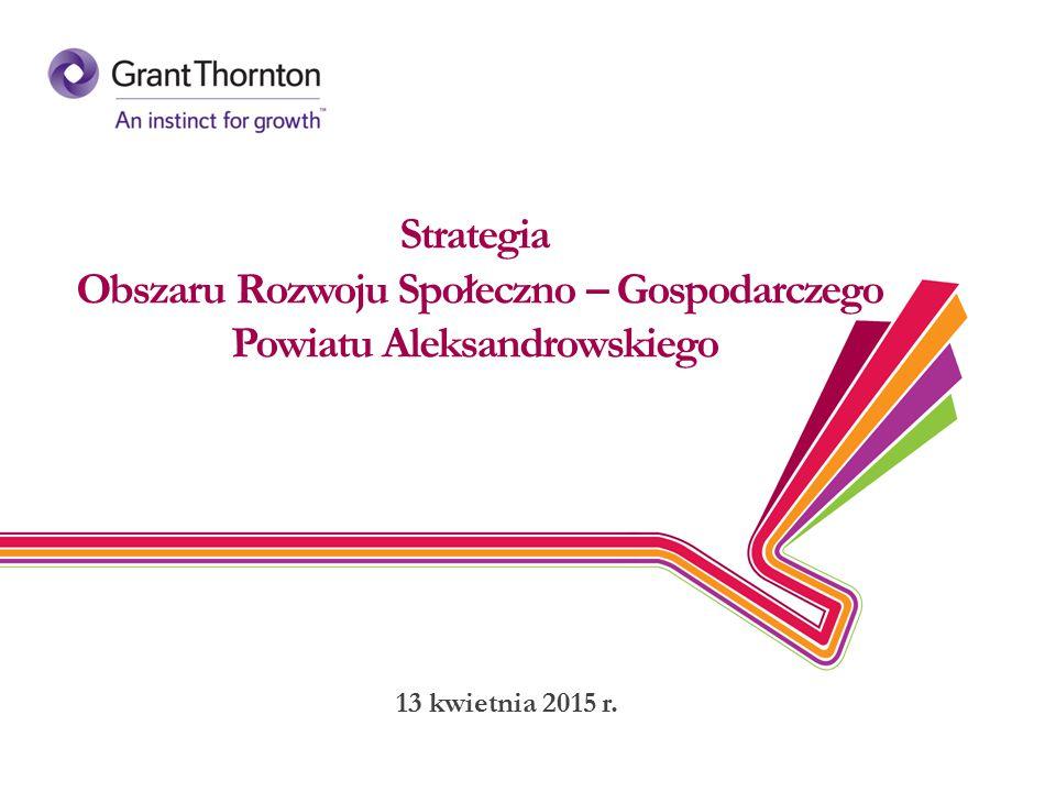 Strategia Obszaru Rozwoju Społeczno – Gospodarczego Powiatu Aleksandrowskiego 13 kwietnia 2015 r.