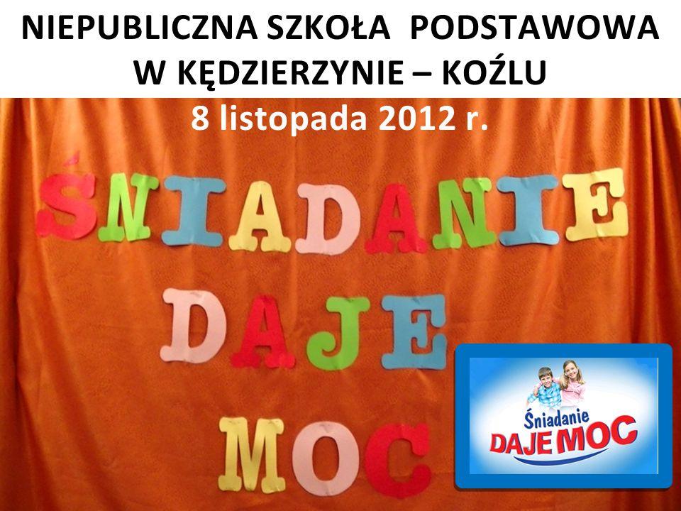 NIEPUBLICZNA SZKOŁA PODSTAWOWA W KĘDZIERZYNIE – KOŹLU 8 listopada 2012 r.