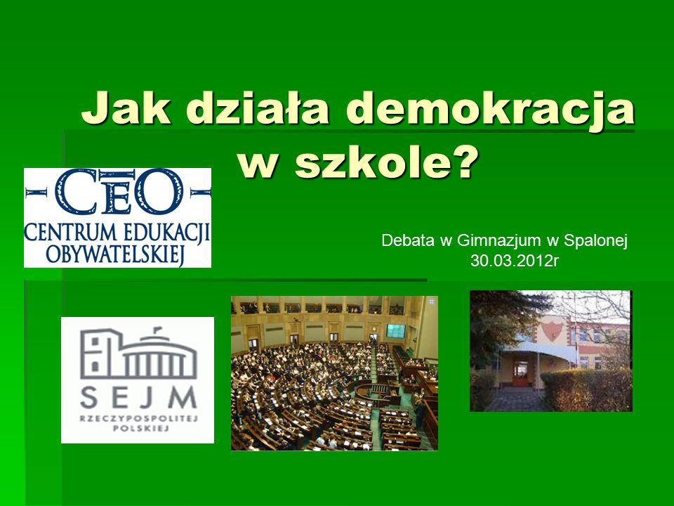 Jak działa demokracja w szkole? Debata w Gimnazjum w Spalonej 30.03.2012r