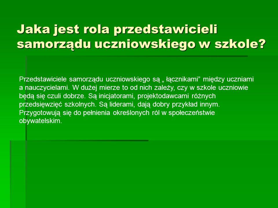 """Jaka jest rola przedstawicieli samorządu uczniowskiego w szkole? Przedstawiciele samorządu uczniowskiego są """" łącznikami"""" między uczniami a nauczyciel"""