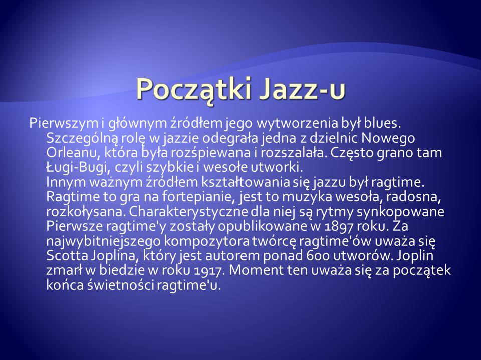Pierwszym i głównym źródłem jego wytworzenia był blues. Szczególną rolę w jazzie odegrała jedna z dzielnic Nowego Orleanu, która była rozśpiewana i ro