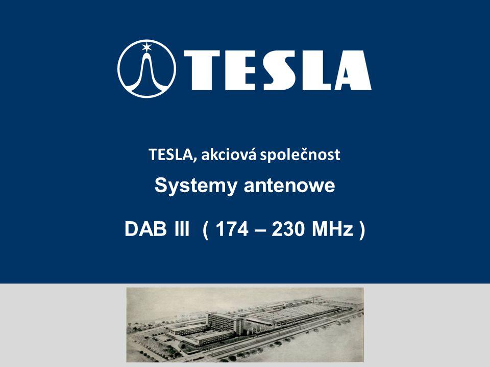 Prezentace portfolia TESLA, akciová společnost TESLA, akciová společnost Systemy antenowe DAB III ( 174 – 230 MHz )