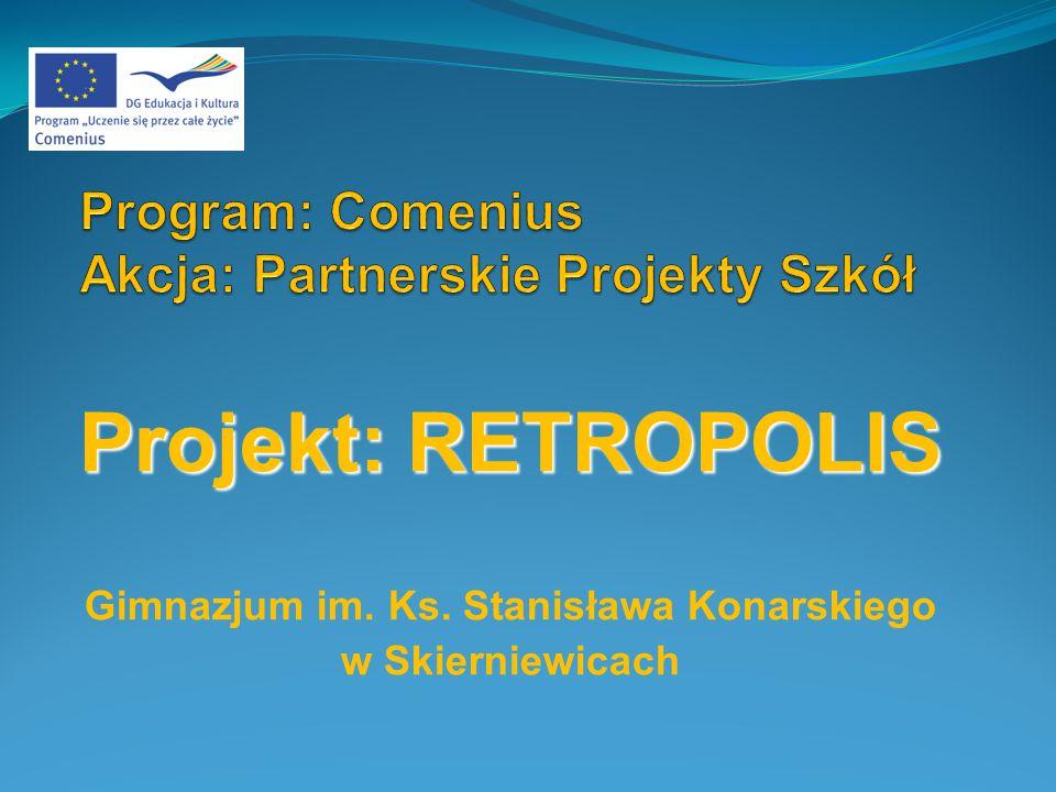 Projekt: RETROPOLIS Gimnazjum im. Ks. Stanisława Konarskiego w Skierniewicach