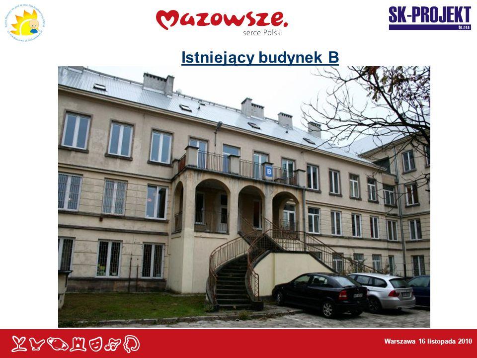 Warszawa 16 listopada 2010 Istniejący budynek B