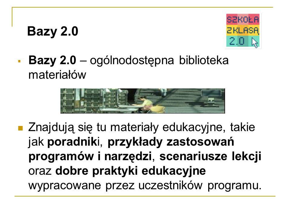  Bazy 2.0 – ogólnodostępna biblioteka materiałów Znajdują się tu materiały edukacyjne, takie jak poradniki, przykłady zastosowań programów i narzędzi, scenariusze lekcji oraz dobre praktyki edukacyjne wypracowane przez uczestników programu.