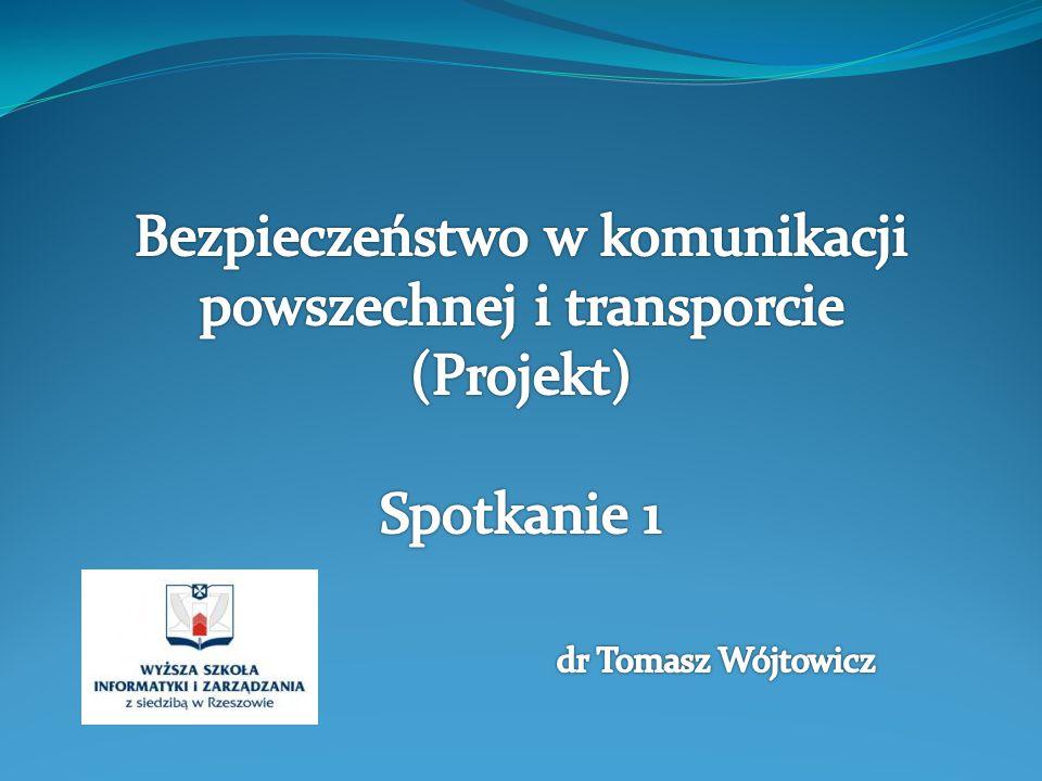 Przykładowa literatura 1.Fijałkowski T., Transport drogowy, Warszawa 2007.