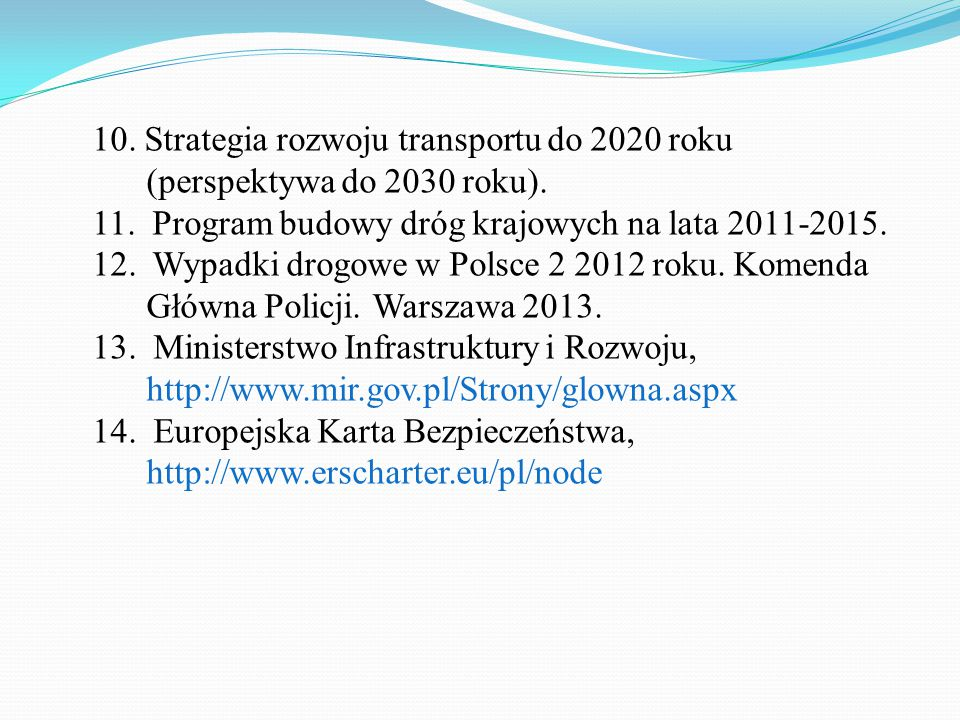 10. Strategia rozwoju transportu do 2020 roku (perspektywa do 2030 roku).