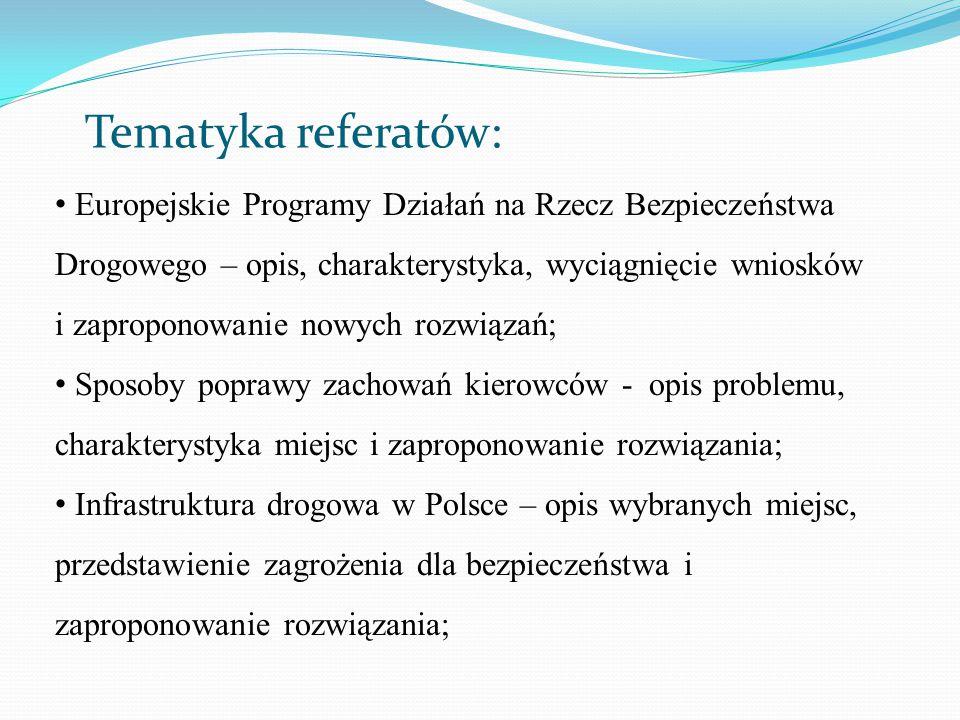 Tematyka referatów: Infrastruktura kolejowa w Polsce – opis wybranych linii/połączeń, charakterystyka zagrożenia dla bezpieczeństwa i propozycje rozwiązania; Infrastruktura lotnicza w Polsce – opis wybranych linii/połączeń/systemu zarządzania bezpieczeństwem, charakterystyka zagrożeń i propozycje rozwiązania problemu; Infrastruktura rzeczna w Polsce – opis wybranych miejsc, charakterystyka zagrożeń i propozycje rozwiązania problemu; Infrastruktura morska w Polsce – opis wybranych linii/połączeń, charakterystyka zagrożeń dla bezpieczeństwa i propozycje rozwiązania;
