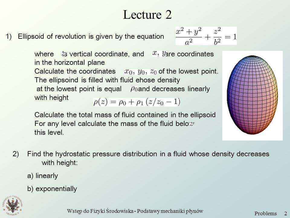 Wstęp do Fizyki Środowiska - Podstawy mechaniki płynów Problems 3 Lectures 3-4 1) 2)