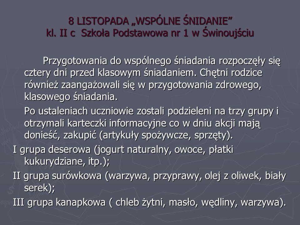 """8 LISTOPADA """"WSPÓLNE ŚNIDANIE kl."""