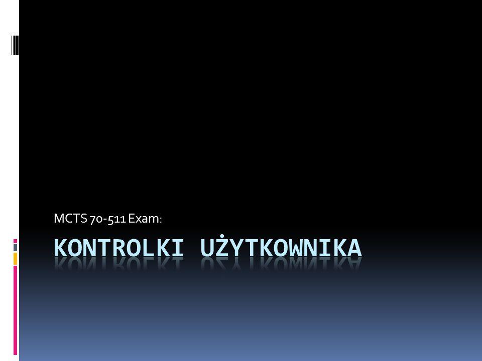 Agenda - egzamin  Tworzenie kontrolek – WinForms  Używanie szablonów kontrolek – WPF  Tworzenie kontrolek – WPF