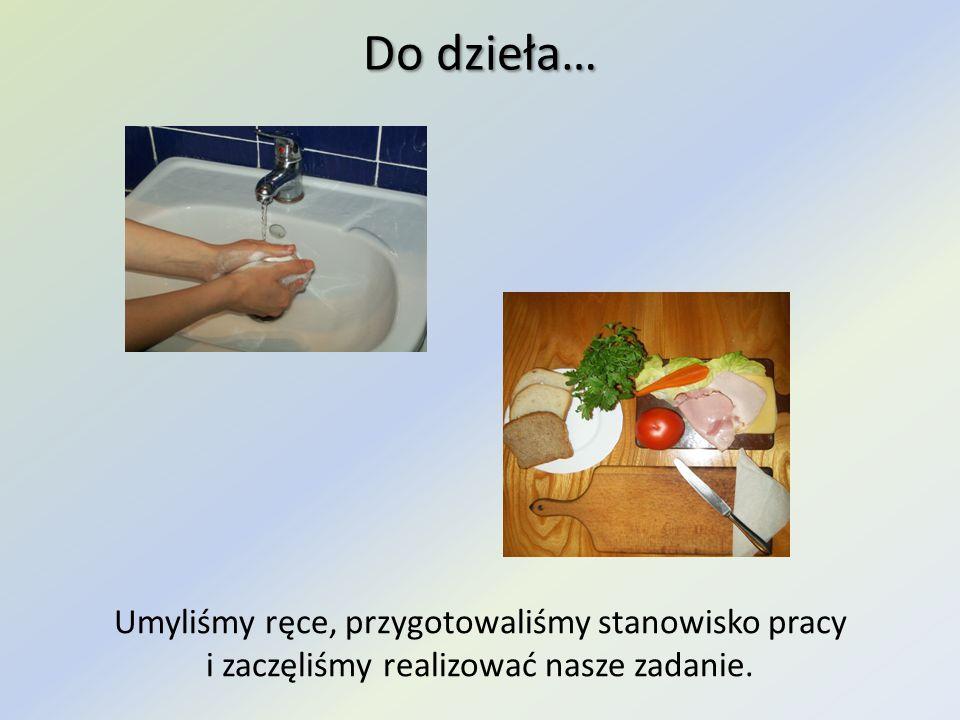 Do dzieła… Umyliśmy ręce, przygotowaliśmy stanowisko pracy i zaczęliśmy realizować nasze zadanie.