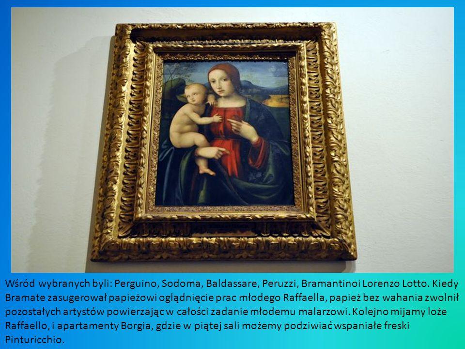 Wśród wybranych byli: Perguino, Sodoma, Baldassare, Peruzzi, Bramantinoi Lorenzo Lotto.
