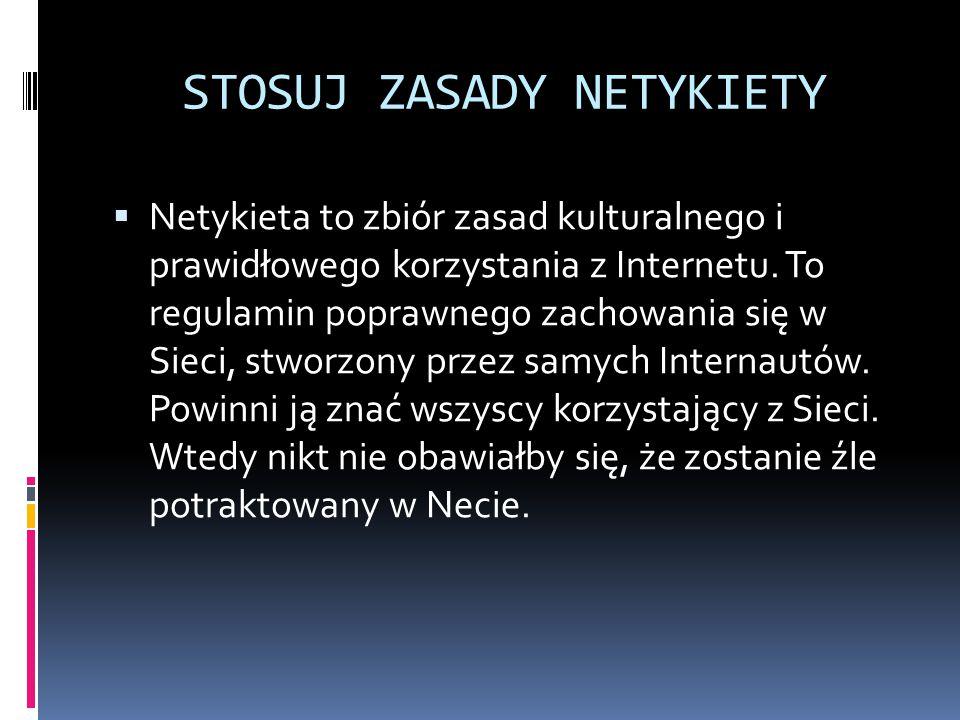 ŹRÓDŁA WIEDZY  http://www.sieciaki.pl/sieciomisja/zasady- bezpieczenstwa http://www.sieciaki.pl/sieciomisja/zasady- bezpieczenstwa