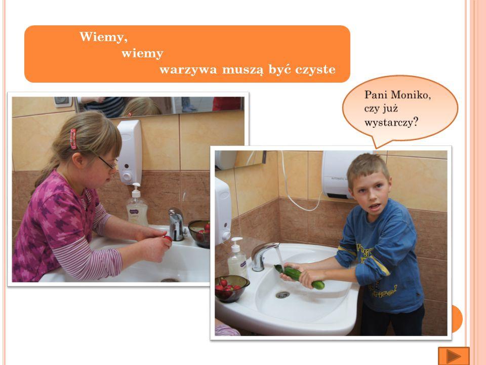 Wiemy, wiemy warzywa muszą być czyste