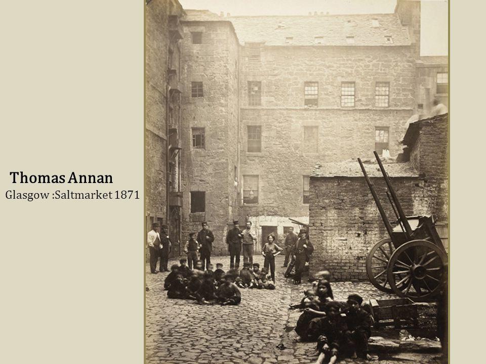 Thomas Annan - Glasgow, Close No. 80, High Street (1868) Thomas Annan (uznany jest za pioniera szkockiego dokumentaryzmu) fotografował slumsy Glasgow
