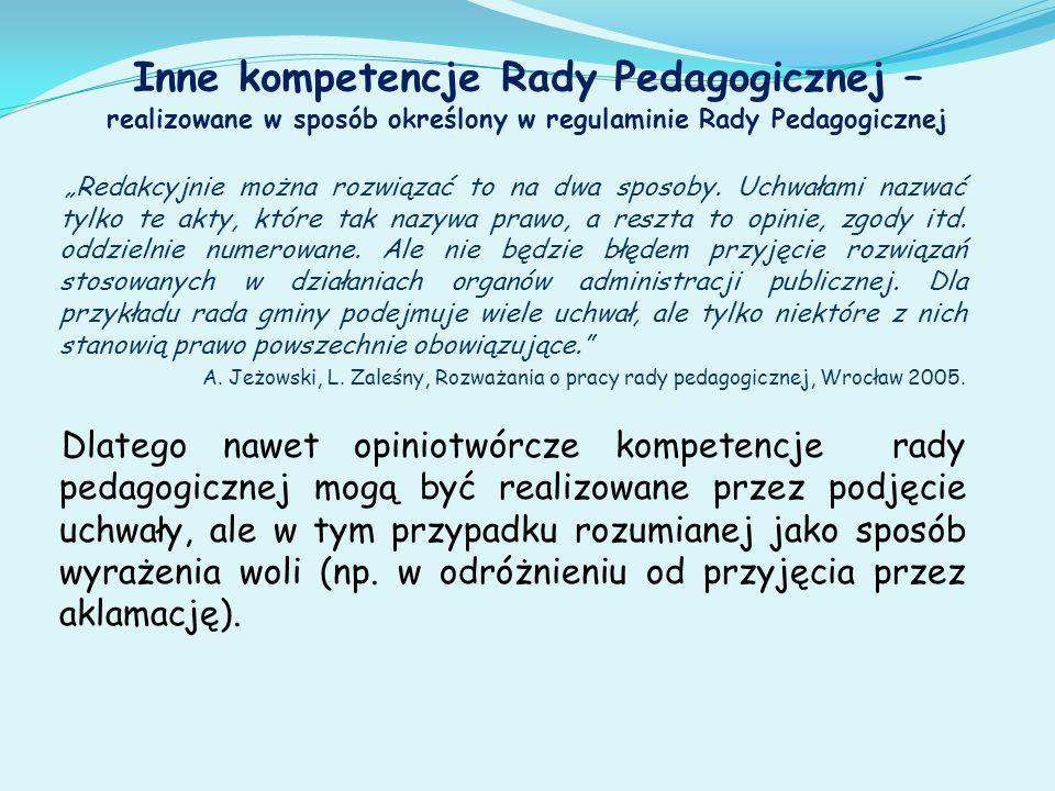 """Inne kompetencje Rady Pedagogicznej – realizowane w sposób określony w regulaminie Rady Pedagogicznej """"Redakcyjnie można rozwiązać to na dwa sposoby."""