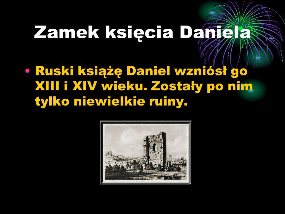 Zamek księcia Daniela Ruski książę Daniel wzniósł go XIII i XIV wieku. Zostały po nim tylko niewielkie ruiny.
