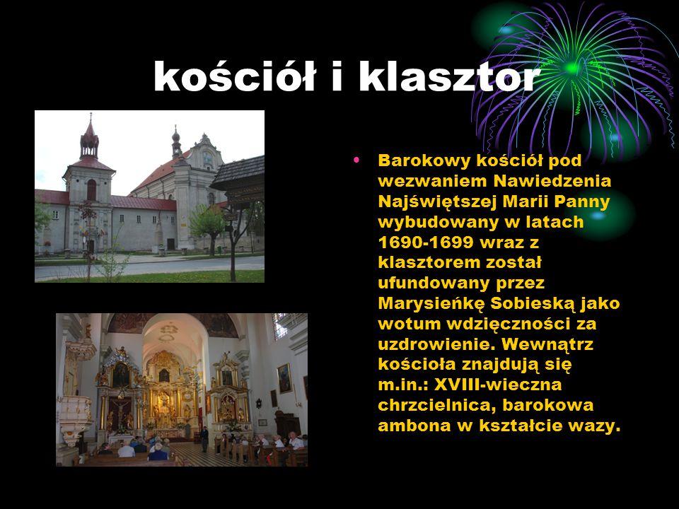 kościół i klasztor Barokowy kościół pod wezwaniem Nawiedzenia Najświętszej Marii Panny wybudowany w latach 1690-1699 wraz z klasztorem został ufundowa