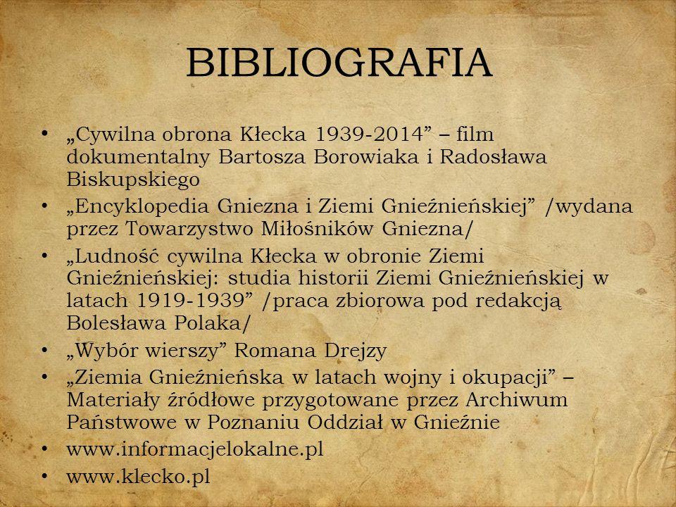 """BIBLIOGRAFIA """" Cywilna obrona Kłecka 1939-2014"""" – film dokumentalny Bartosza Borowiaka i Radosława Biskupskiego """"Encyklopedia Gniezna i Ziemi Gnieźnie"""