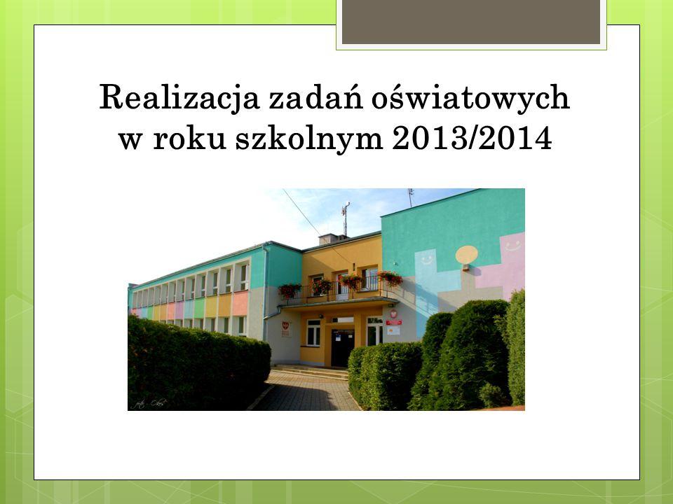 Realizacja zadań oświatowych w roku szkolnym 2013/2014