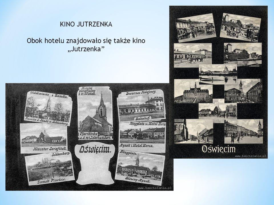 """KINO JUTRZENKA Obok hotelu znajdowało się także kino """"Jutrzenka"""