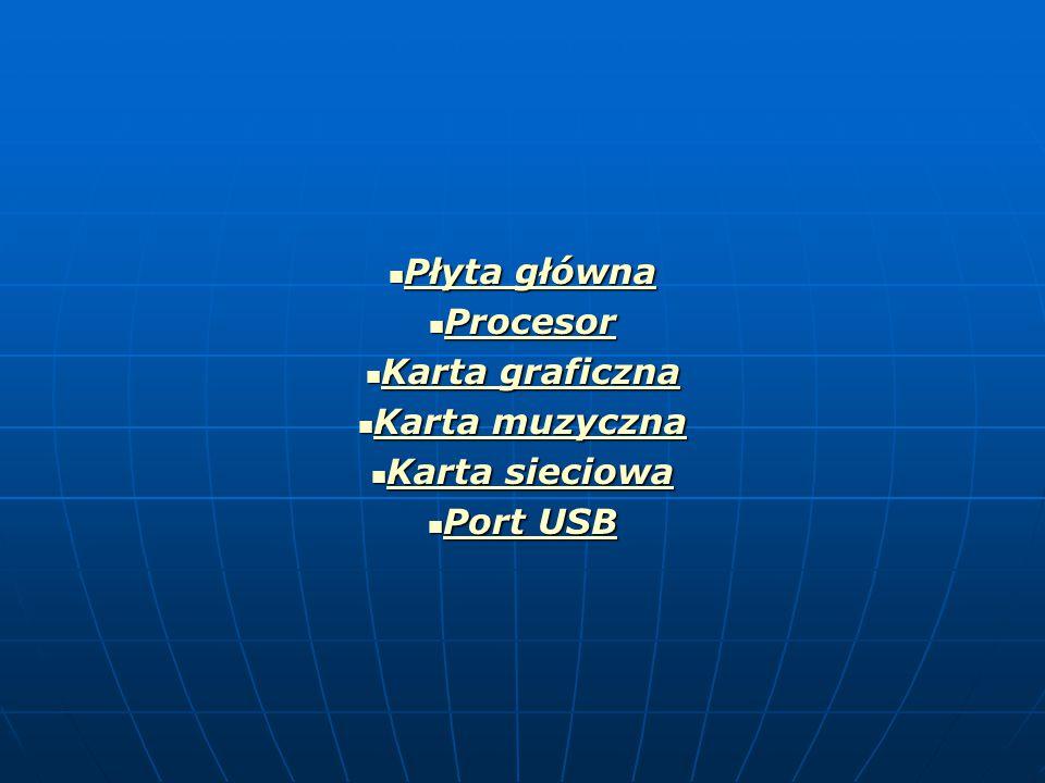 Płyta główna Płyta główna Płyta główna Płyta główna Procesor Procesor Procesor Karta graficzna Karta graficzna Karta graficzna Karta graficzna Karta m