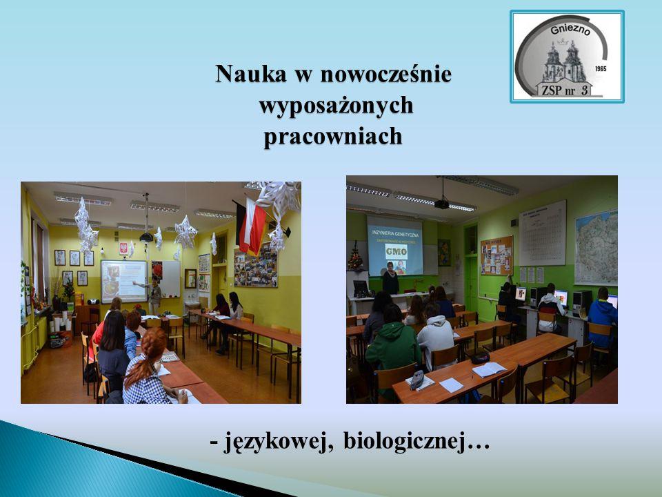 Nauka w nowocześnie wyposażonych pracowniach - językowej, biologicznej…