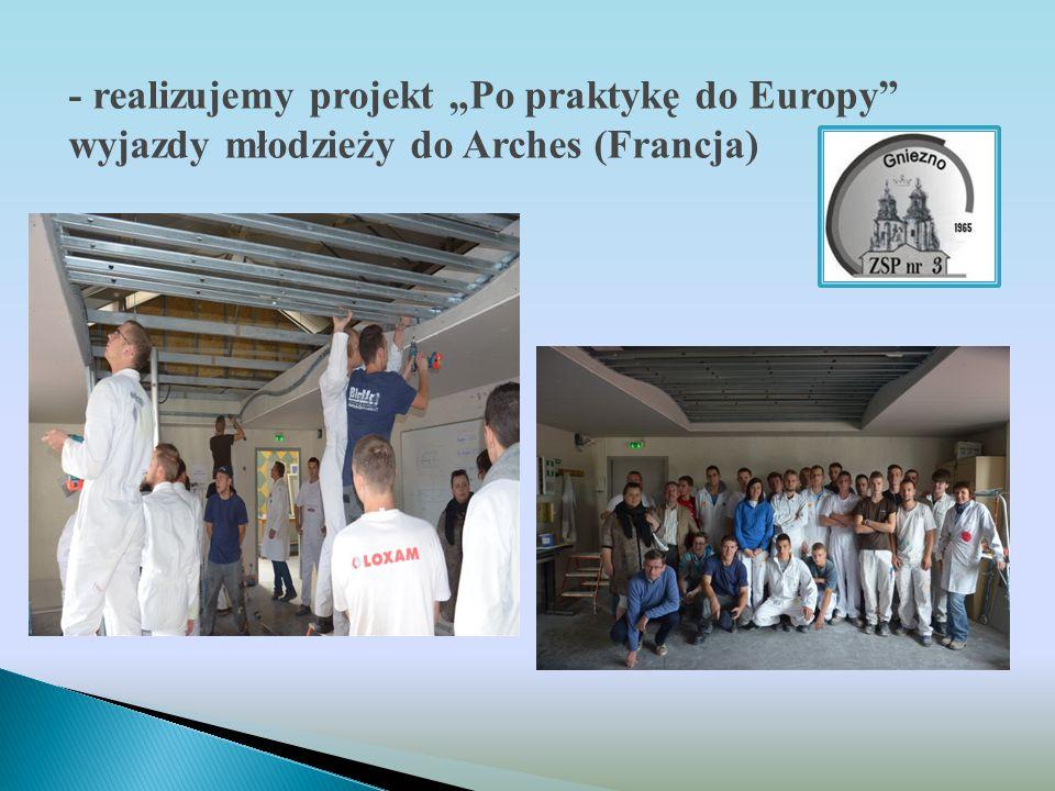 """- realizujemy projekt """"Po praktykę do Europy"""" wyjazdy młodzieży do Arches (Francja)"""