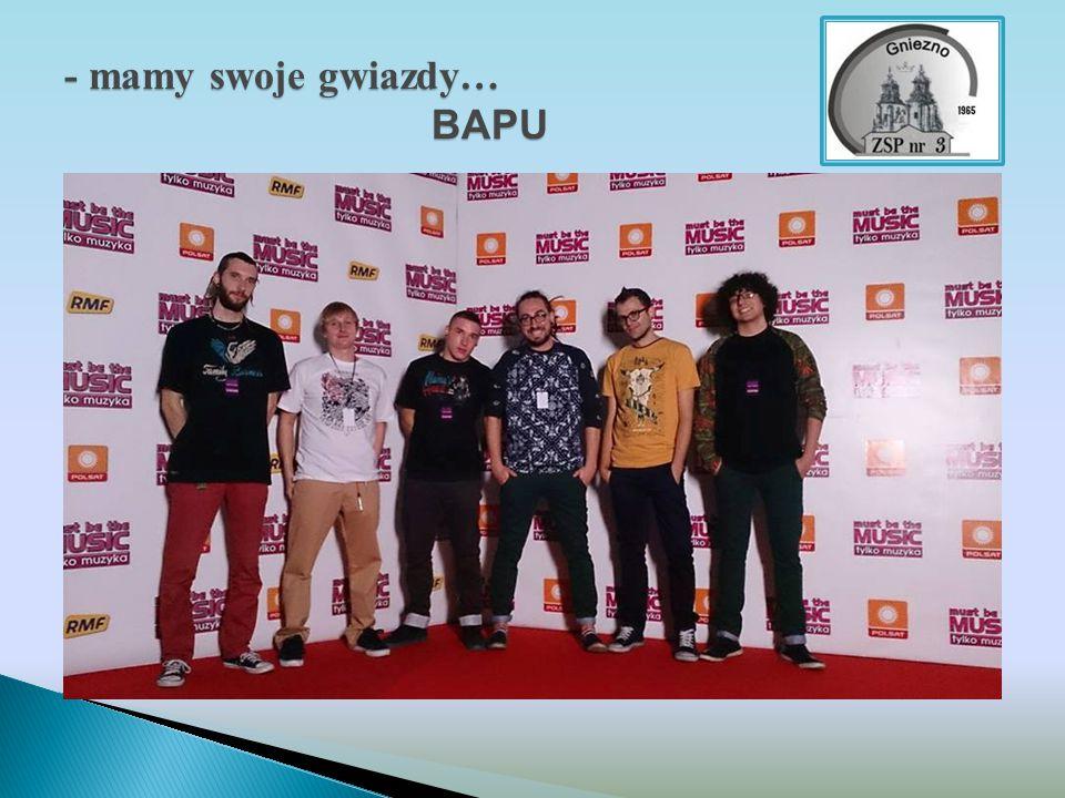 - mamy swoje gwiazdy… BAPU