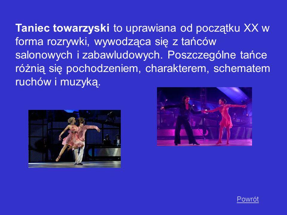 Taniec towarzyski to uprawiana od początku XX w forma rozrywki, wywodząca się z tańców salonowych i zabawludowych. Poszczególne tańce różnią się pocho