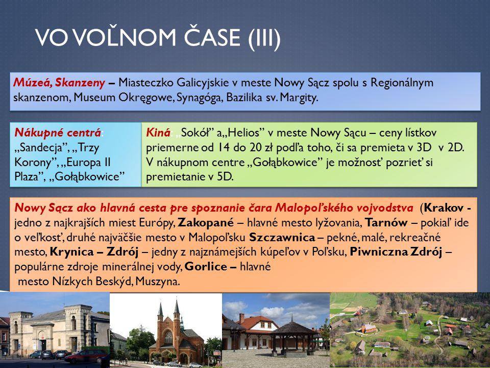 VO VOĽNOM ČASE (III) Múzeá, Skanzeny – Miasteczko Galicyjskie v meste Nowy Sącz spolu s Regionálnym skanzenom, Museum Okręgowe, Synagóga, Bazilika sv.