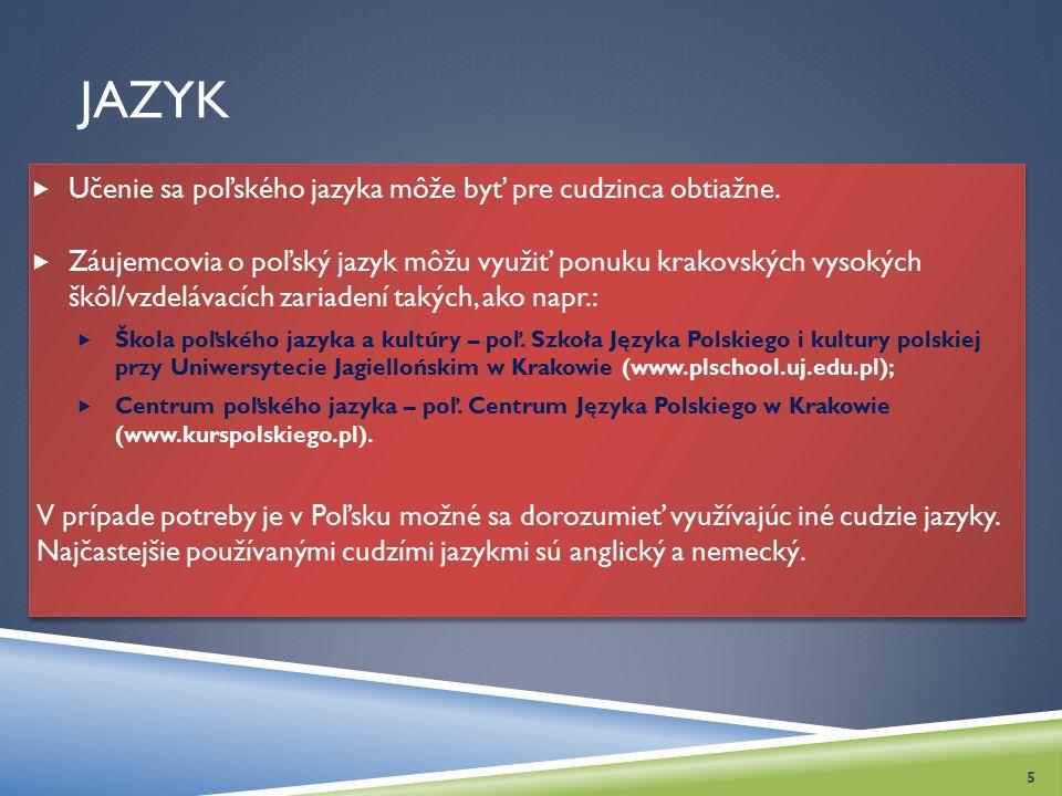 JAZYK  Učenie sa poľského jazyka môže byť pre cudzinca obtiažne.