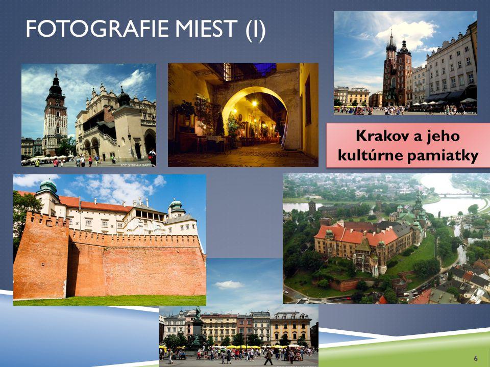 FOTOGRAFIE MIEST (I) 6 Krakov a jeho kultúrne pamiatky
