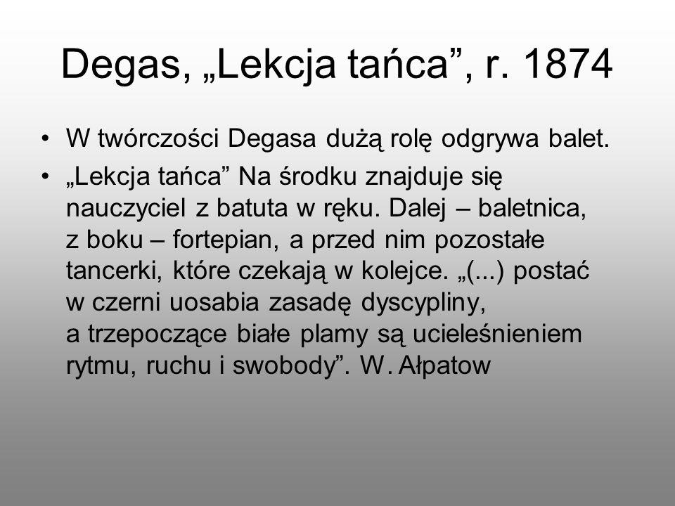"""W twórczości Degasa dużą rolę odgrywa balet. """"Lekcja tańca"""" Na środku znajduje się nauczyciel z batuta w ręku. Dalej – baletnica, z boku – fortepian,"""