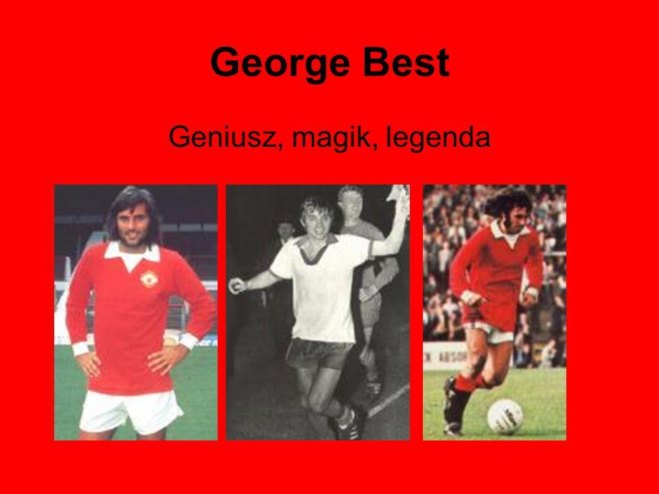 George Best Geniusz, magik, legenda