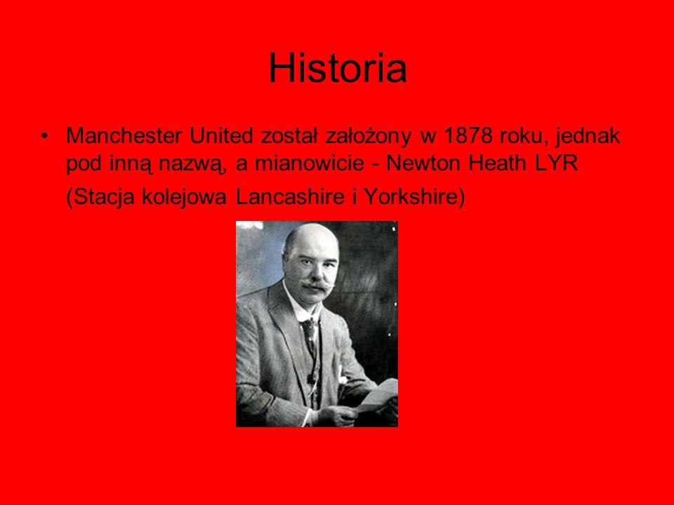 Historia Manchester United został założony w 1878 roku, jednak pod inną nazwą, a mianowicie - Newton Heath LYR (Stacja kolejowa Lancashire i Yorkshire