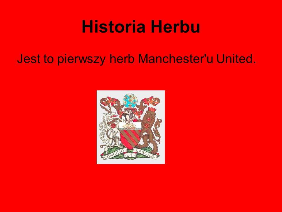 Historia Herbu Jest to pierwszy herb Manchester'u United.