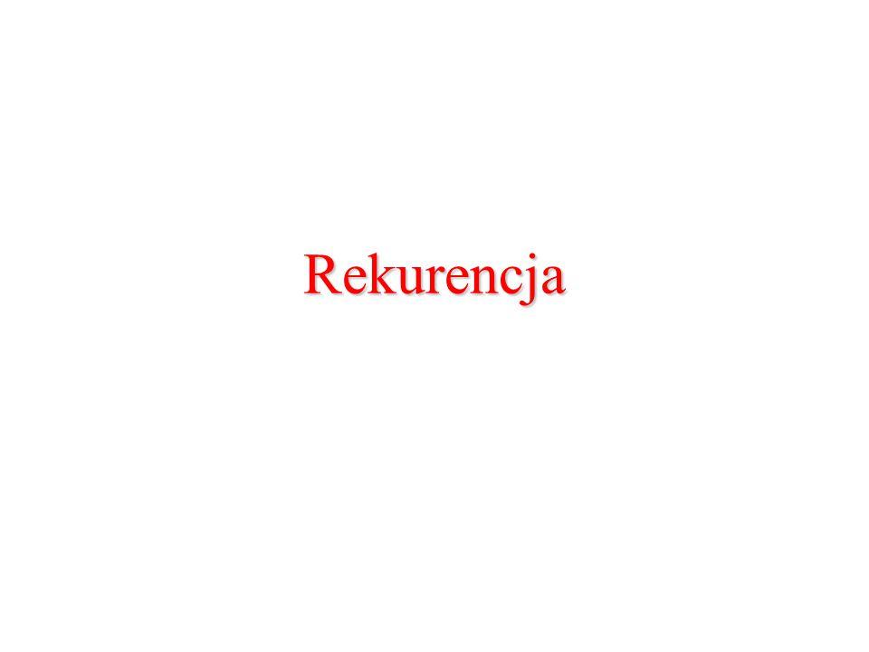 Definicja rekurencji: 1.Zakończenie algorytmu jest jasno określone; 2.